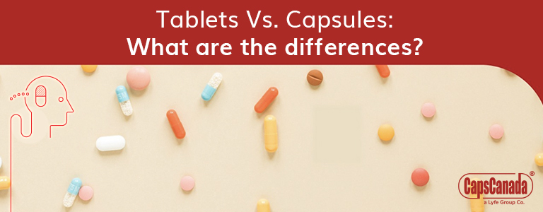 Tablets vs. Capsules: 5 Things to Consider